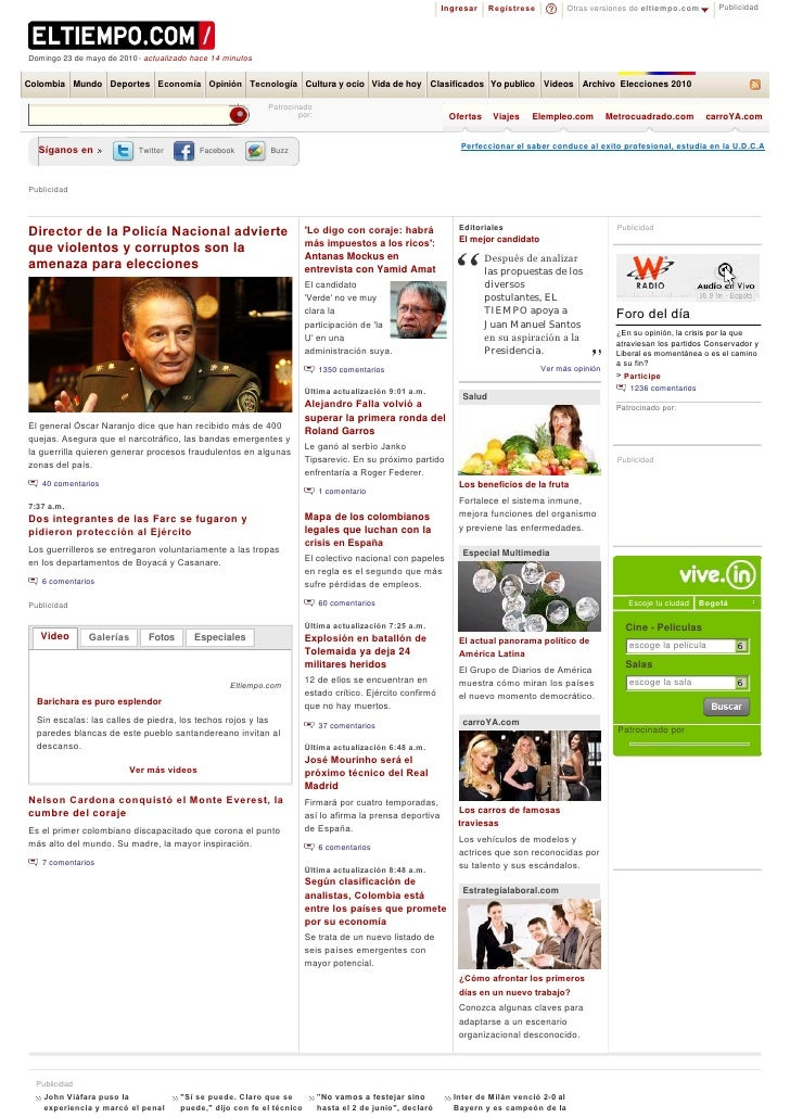 Ingresar    Regístrese         Otras versiones de eltiempo.com         Publicidad     Domingo 23 de mayo de 2010- actualiz...