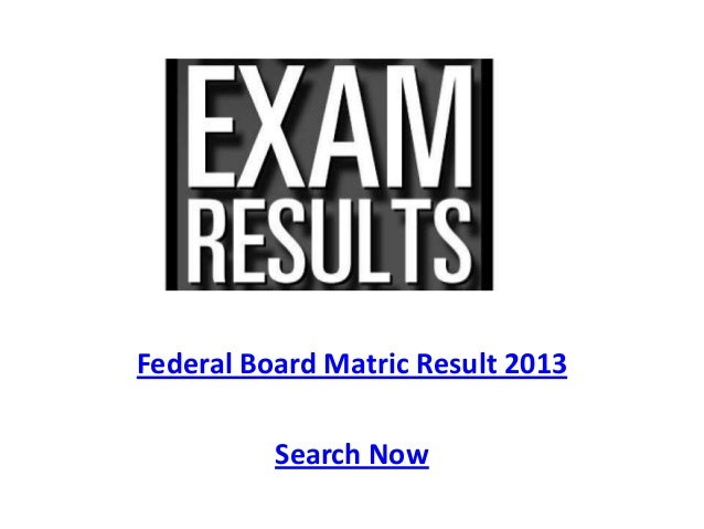 Www fbise edu pk @ federal board matric 10th class result 2013