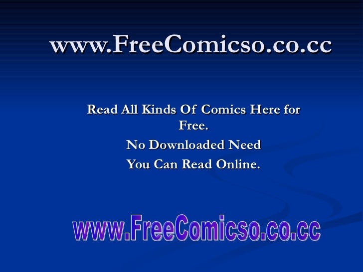www.FreeComicso.co.cc Read All Kinds Of Comics Here for Free. No Downloaded Need You Can Read Online. www.FreeComicso.co.cc