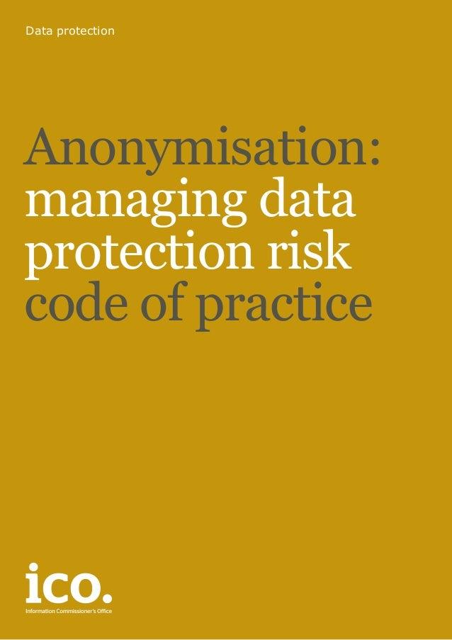 Data protectionAnonymisation:managing dataprotection riskcode of practice