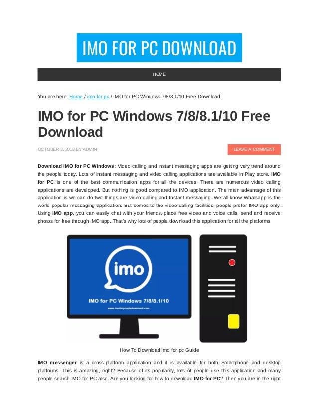 IMO FOR PC DOWNLOAD LEAVE A COMMENT You are here: Home / imo for pc / IMO for PC Windows 7/8/8.1/10 Free Download IMO for ...