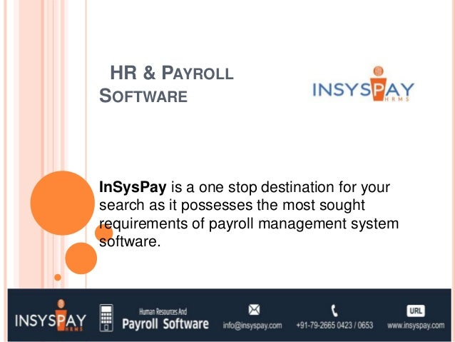 HR & PAYROLL SOFTWARE InSysPay is a one stop destination for your search as it possesses the most sought requirements of p...