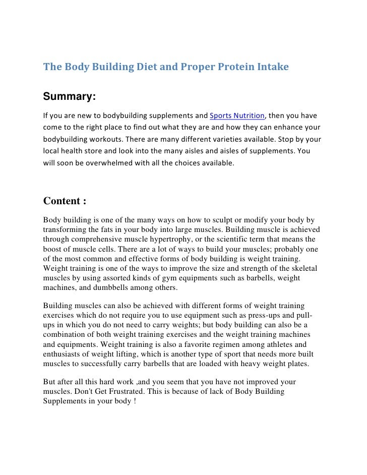 The Body Building Diet and Proper Protein Intake <br />Summary:<br />If you are new to bodybuilding supplements and Sports...