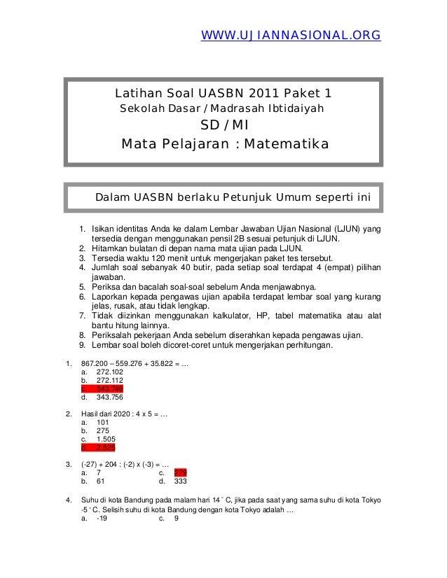 WWW.UJIANNASIONAL.ORG               Latihan Soal UASBN 2011 Paket 1                 Sekolah Dasar / Madrasah Ibtidaiyah   ...