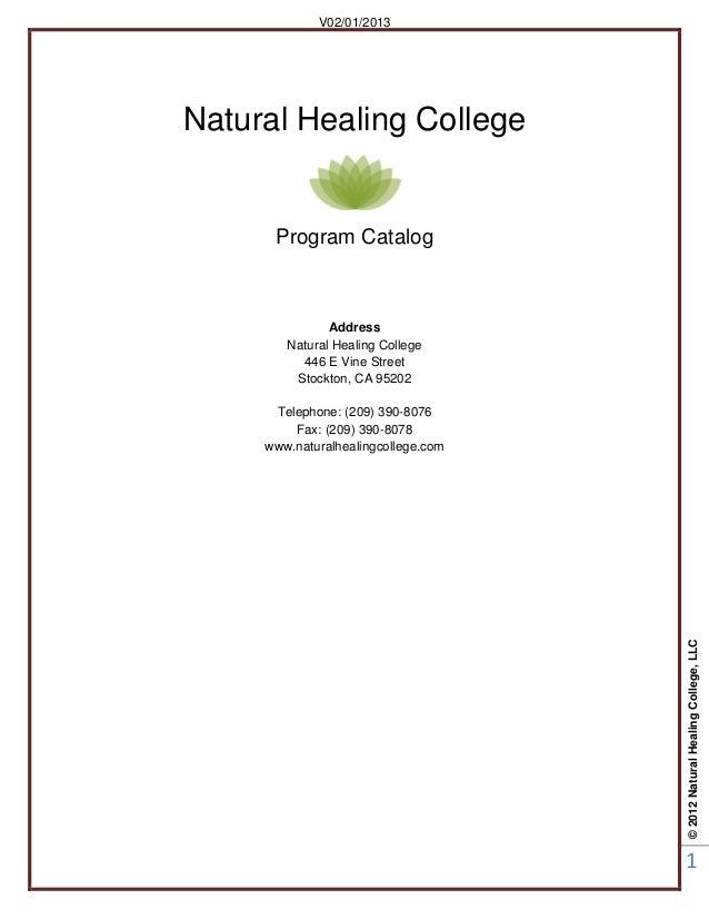©2012NaturalHealingCollege,LLC1V02/01/2013Natural Healing CollegeProgram CatalogAddressNatural Healing College446 E Vine S...