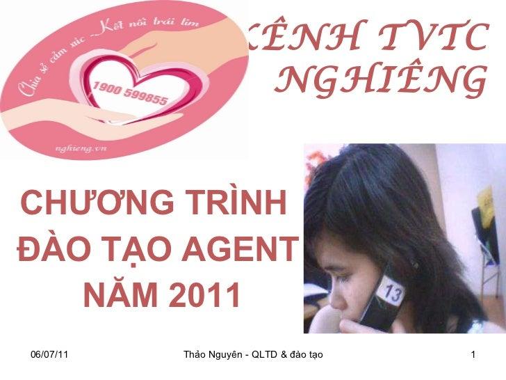 KÊNH TVTC  NGHIÊNG CHƯƠNG TRÌNH  ĐÀO TẠO AGENT NĂM 2011