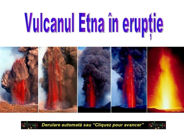 """Vulcanul Etna în erupţie Derulare automată sau """"C liquez pour avancer """""""