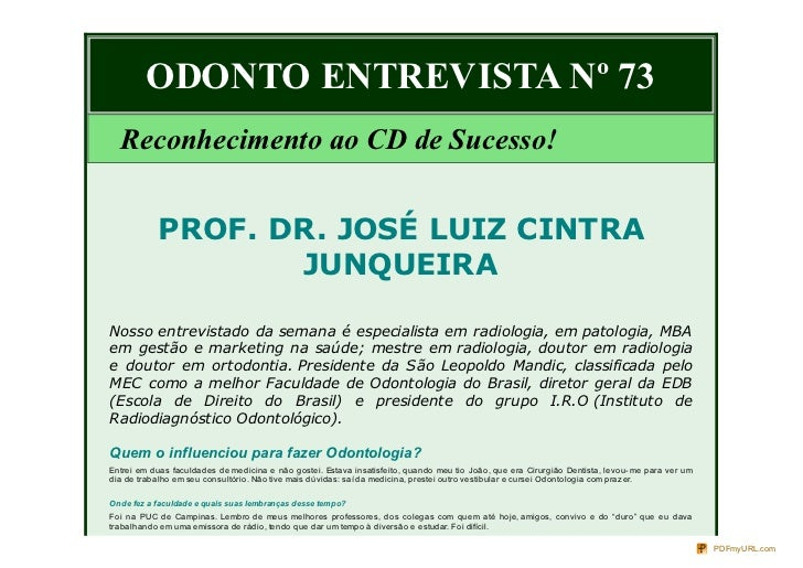 ODONTO ENTREVISTA Nº 73  Reconhecimento ao CD de Sucesso!           PROF. DR. JOSÉ LUIZ CINTRA                  JUNQUEIRAN...