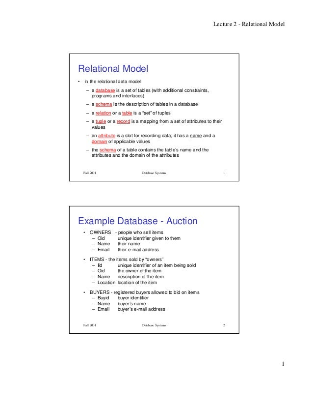Lecture 2 - Relational Model1Fall 2001 Database Systems 1Relational Model• In the relational data model– a database is a s...