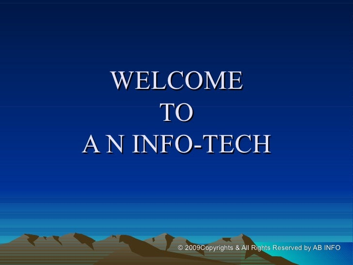 WELCOME      TOA N INFO-TECH      © 2009Copyrights & All Rights Reserved by AB INFO