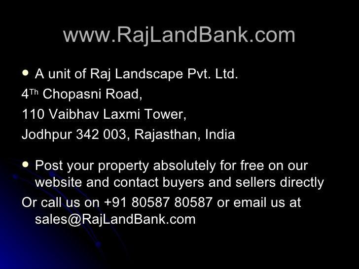 www.RajLandBank.com <ul><li>A unit of Raj Landscape Pvt. Ltd. </li></ul><ul><li>4 Th  Chopasni Road, </li></ul><ul><li>110...