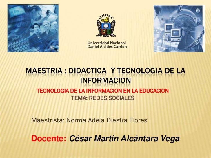 MAESTRIA : DIDACTICA Y TECNOLOGIA DE LA              INFORMACION  TECNOLOGIA DE LA INFORMACION EN LA EDUCACION            ...