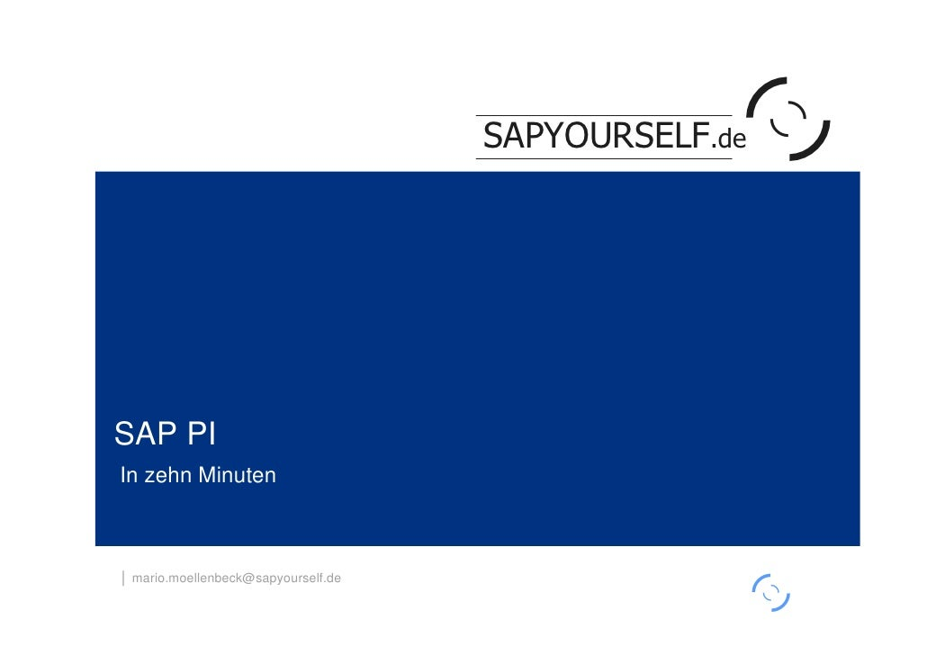 h                                      SAPYOURSELF.de     SAP PI In zehn Minuten    │ mario.moellenbeck@sapyourself.de    ...