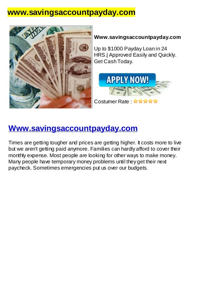 www.savingsaccountpayday.comWww.savingsaccountpayday.comUp to $1000 Payday Loan in 24HRS.| Approved Easily and Quickly.Get...