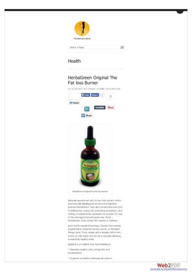 Select a Page:  Health HerbaGreen Original The Fat loss Burner On 10, Feb 2014 | No Comments | In Health | By prettywoman ...