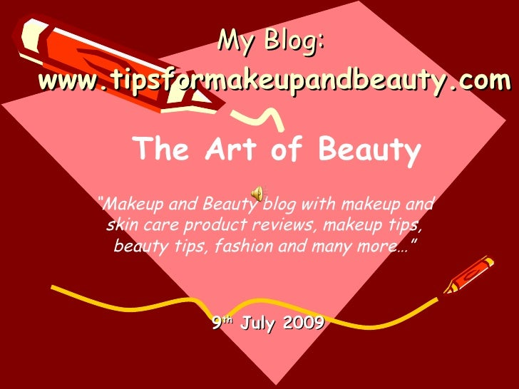 "My Blog: www.tipsformakeupandbeauty.com         The Art of Beauty    ""Makeup and Beauty blog with makeup and     skin care..."