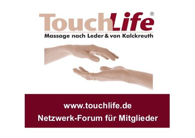 Netzwerk-Forum für Mitgliederwww.touchlife.de
