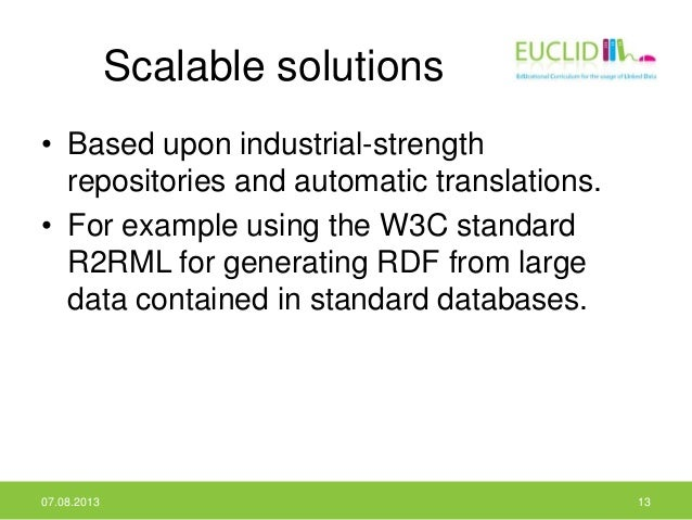 Scalable solutions • Based upon industrial-strength repositories and automatic translations. • For example using the W3C s...