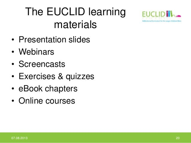 The EUCLID learning materials • Presentation slides • Webinars • Screencasts • Exercises & quizzes • eBook chapters • Onli...