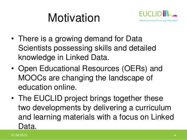 Motivation • There is a growing demand for Data Scientists possessing skills and detailed knowledge in Linked Data. • Open...