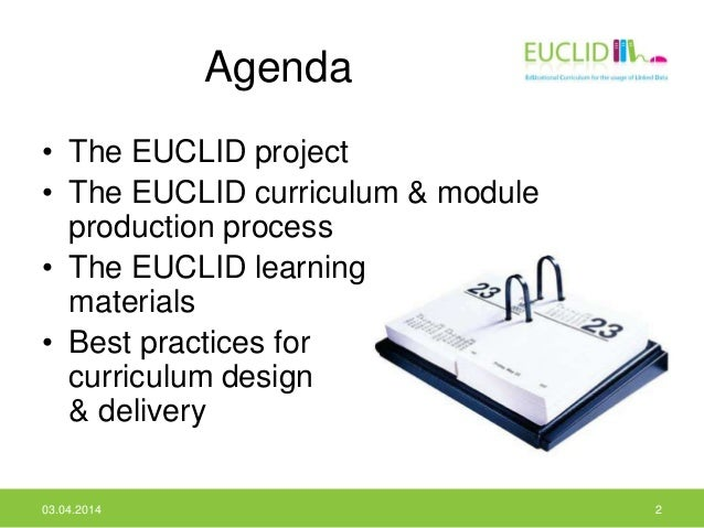 Agenda • The EUCLID project • The EUCLID curriculum & module production process • The EUCLID learning materials • Best pra...
