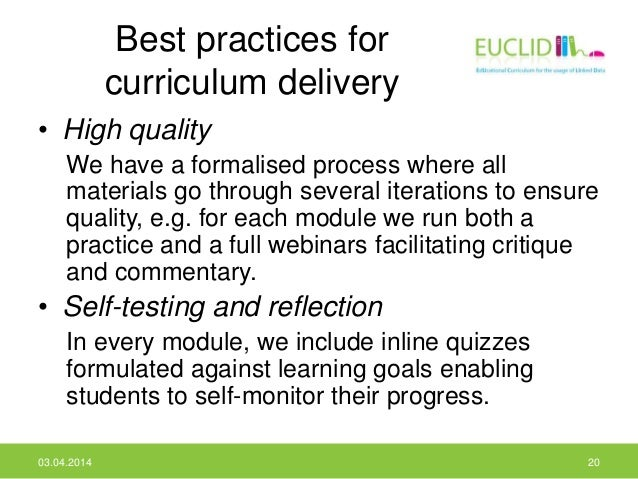 Best practices for curriculum delivery • High quality We have a formalised process where all materials go through several ...