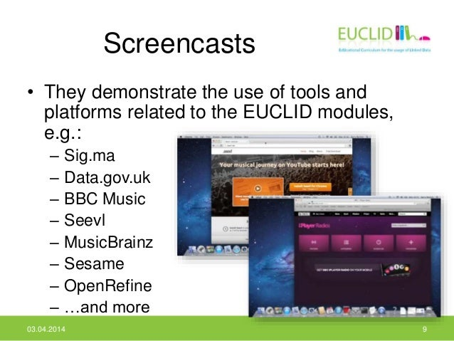 Screencasts • They demonstrate the use of tools and platforms related to the EUCLID modules, e.g.: – Sig.ma – Data.gov.uk ...