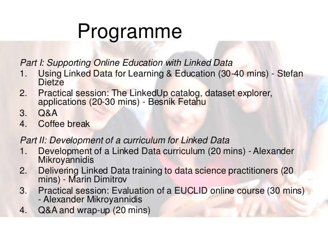Programme Part I: Supporting Online Education with Linked Data 1. Using Linked Data for Learning & Education (30-40 mins) ...