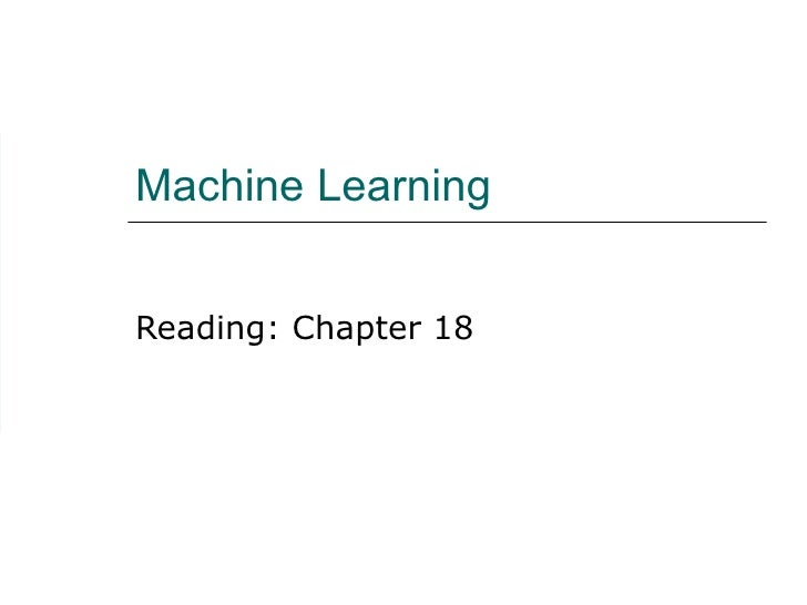 Machine Learning Reading: Chapter 18