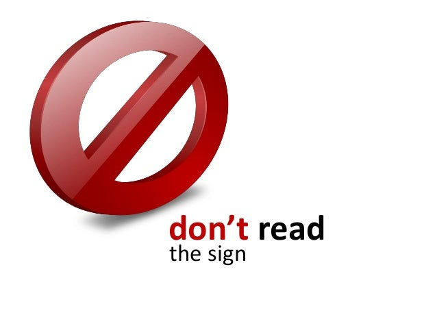 don't readthe sign