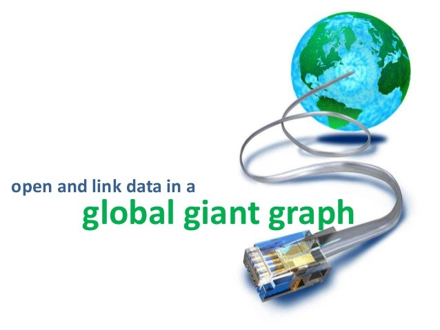open and link data in a global giant graph