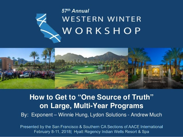 """How to Get to """"One Source of Truth"""" on Large, Multi-Year Programs By: Exponent – Winnie Hung, Lydon Solutions - Andrew Much"""