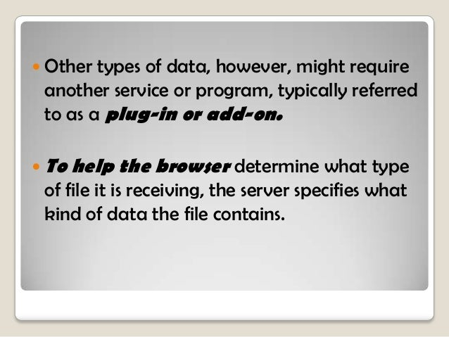 consider the URL http://www.cisco.com/webserver.htm. First, the browser interprets the three parts of the URL:   ■ http: ...