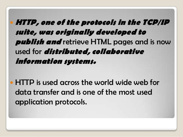  HTTP  specifies a request/response protocol. When a client, typically a web browser, sends a request message to a server...