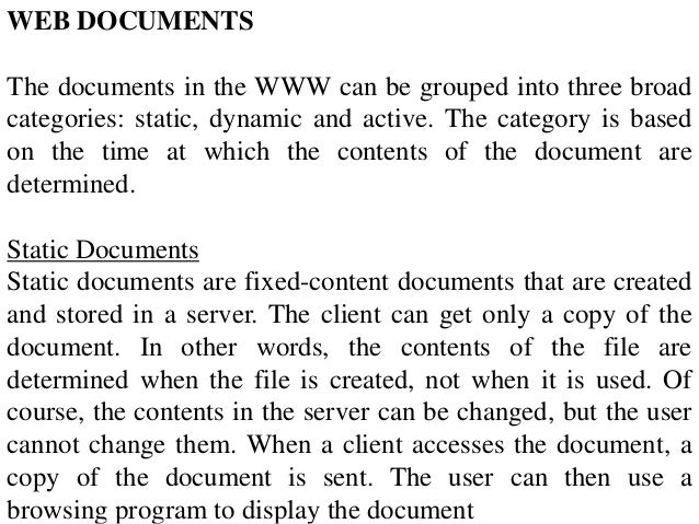 WEB DOCUMENTS  The documents in the WWW can be grouped into three broad  categories: static, dynamic and active. The categ...