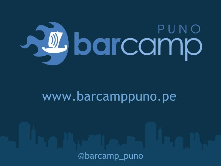 www.barcamppuno.pe @barcamp_puno