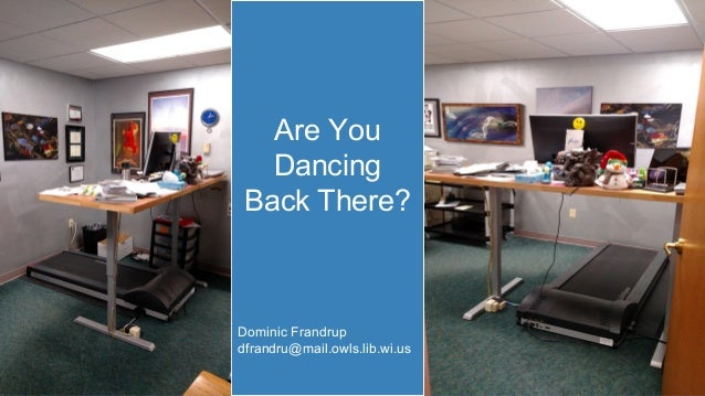 Are You Dancing Back There? Dominic Frandrup dfrandru@mail.owls.lib.wi.us