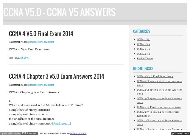 CCNA V5.0 - CCNA V5 ANSWERS CCNA 4 V5.0 Final Exam 2014 December 11, 2013 by quocvuong · Leave a Comment  CCNA 4 V5.0 Fina...