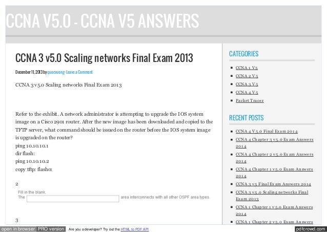 CCNA V5.0 - CCNA V5 ANSWERS CCNA 3 v5.0 Scaling networks Final Exam 2013 December 11, 2013 by quocvuong · Leave a Comment ...