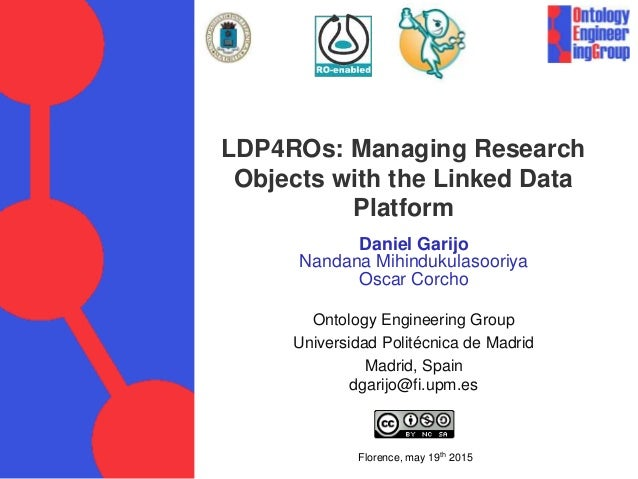 Daniel Garijo Nandana Mihindukulasooriya Oscar Corcho Ontology Engineering Group Universidad Politécnica de Madrid Madrid,...