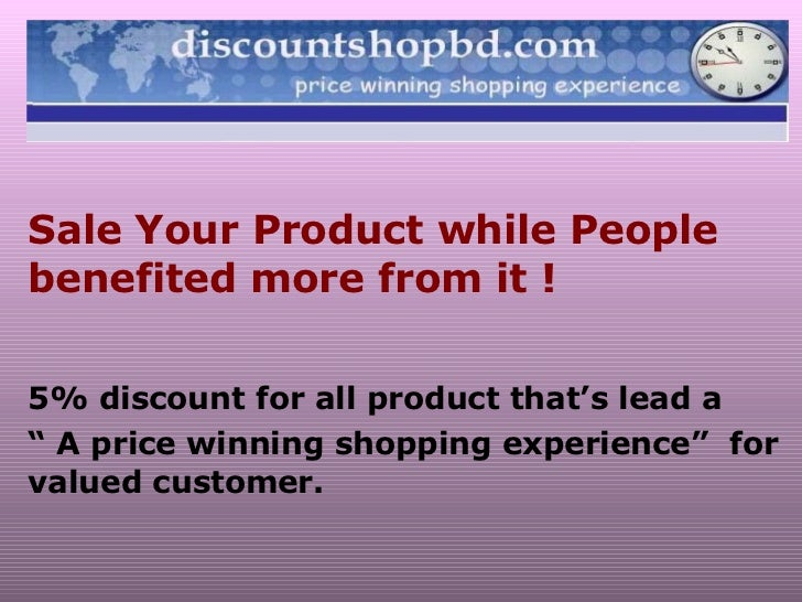"Sale Your Product while People benefited more from it ! 5% discount for all product that's lead a ""  A price winning shopp..."
