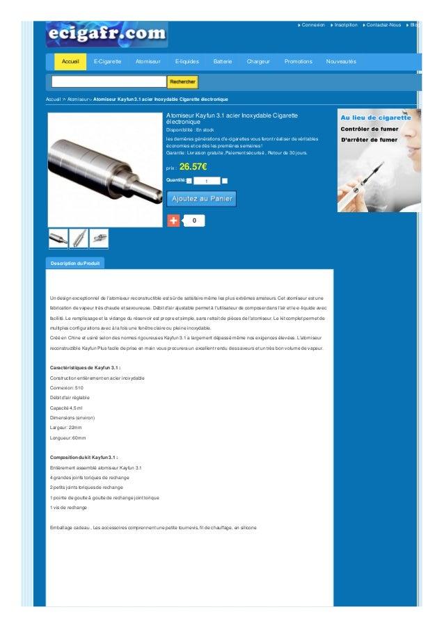 Connexion Inscripition Contactez-Nous Blog  Accueil  E-Cigarette Atomiseur E-liquides Batterie Chargeur Promotions Nouveau...