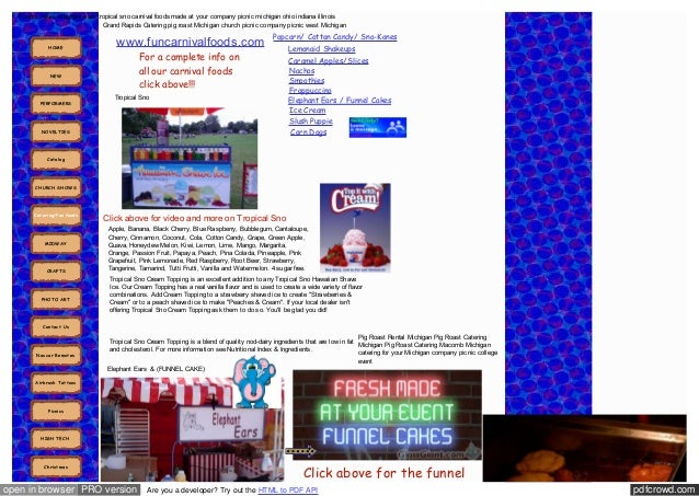 Funnel cakes elephant ears tropical sno carnival foods made at your company picnic michigan ohio indiana illinois Grand Ra...