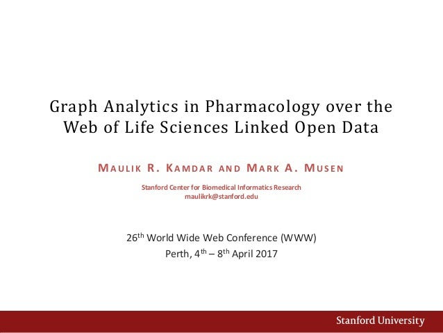 Graph Analytics in Pharmacology over the Web of Life Sciences Linked Open Data 26th World Wide Web Conference (WWW) Perth,...