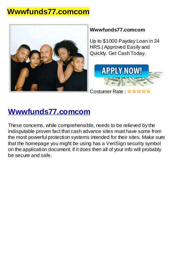 Wwwfunds77.comcomWwwfunds77.comcomUp to $1000 Payday Loan in 24HRS.| Approved Easily andQuickly. Get Cash Today.Costumer R...
