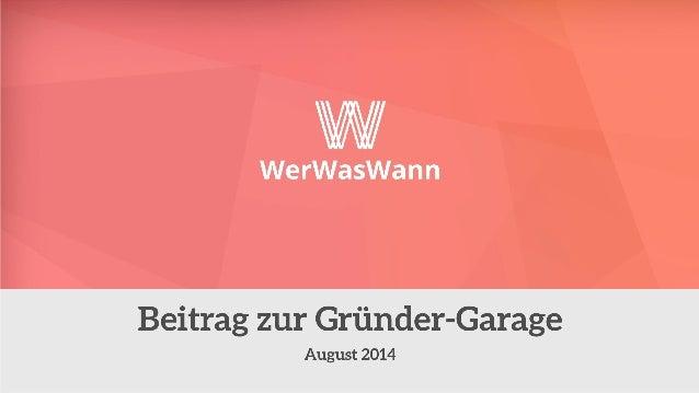 WerWasWann - Beitrag zur Gründer Garage 2014
