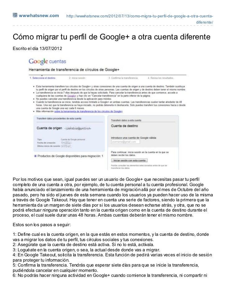 wwwhatsnew.com           http://wwwhatsnew.com/2012/07/13/como-migra-tu-perfil-de-google-a-otra-cuenta-                   ...