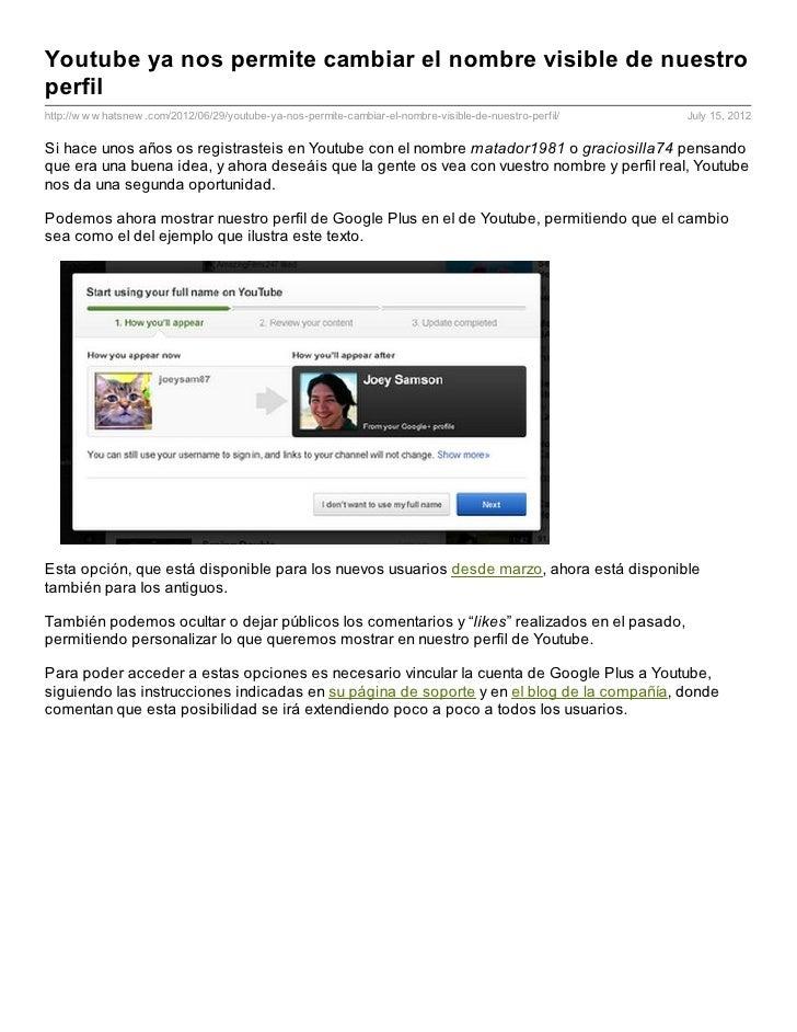 Youtube ya nos permite cambiar el nombre visible de nuestroperfilhttp://w w w hatsnew .com/2012/06/29/youtube-ya-nos-permi...