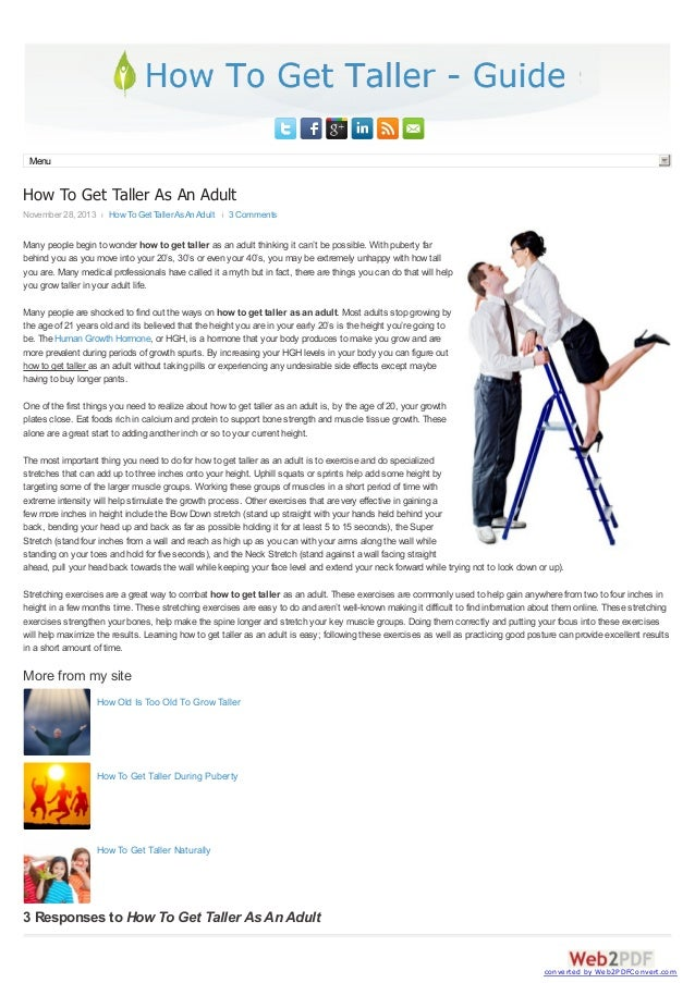 Menu  How To Get Taller As An Adult November 28, 2013  How To Get Taller As An Adult  3 Comments  Many people begin to won...