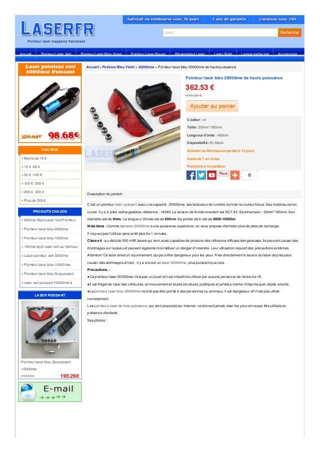 Laserfr Accueil > Pointeur Bleu Violet > 20000mw > Pointeur laser bleu 20000mw de haute puissance Description du produit C...